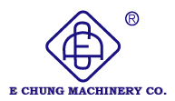 E CHUNG MACHINERY CO.
