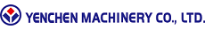YENCHEN MACHINERY CO., LTD.